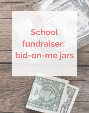 Bid-on-me jars for your school's silent auction