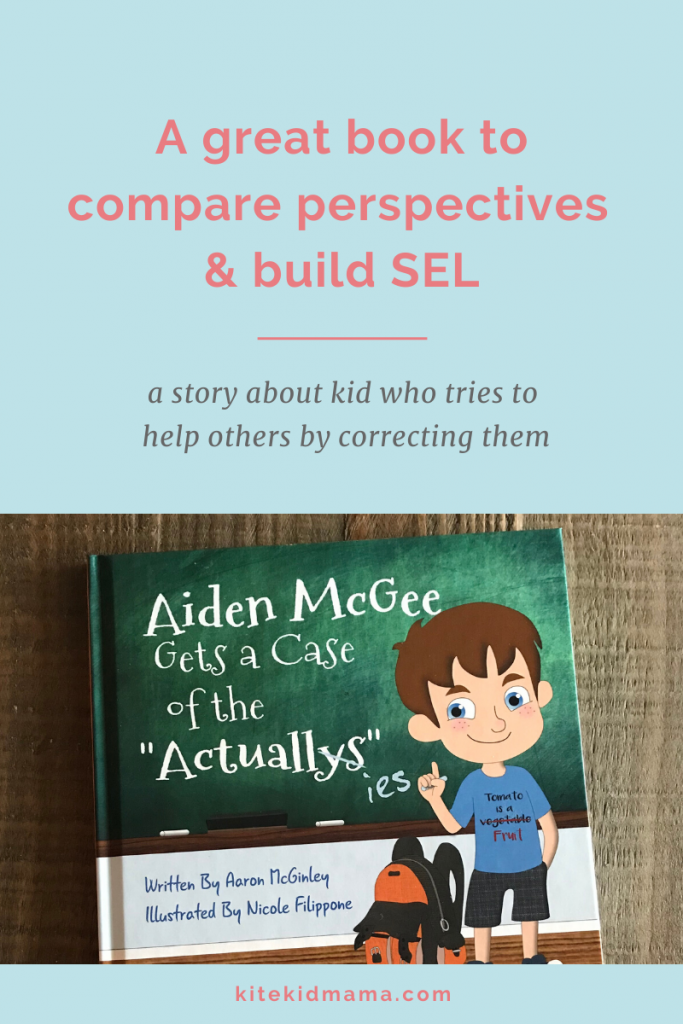 Aiden McGee Gets a Case of the Actuallys: a great way to teach students point of view (perspective) and also help build their social competencies.